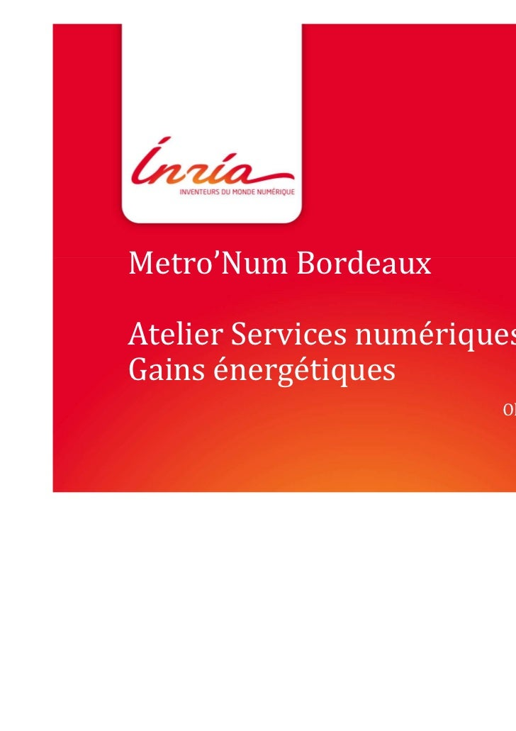 Metro'Num BordeauxAtelier Services numériques &Gains énergétiques                         Olivier Trébucq                 ...