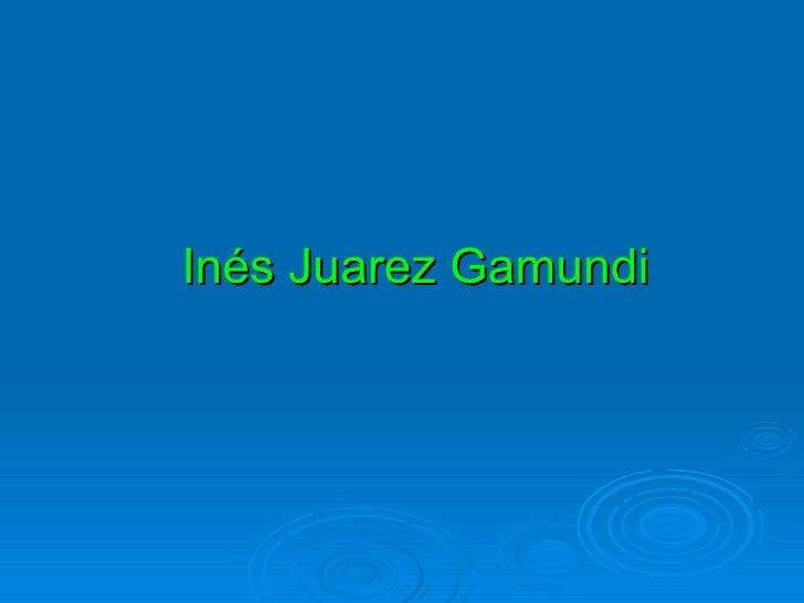 Inés Juarez Gamundi