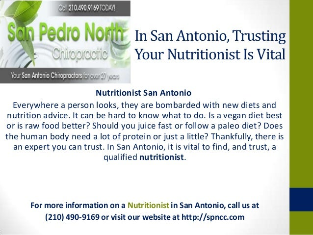 In San Antonio, TrustingYour Nutritionist Is VitalNutritionist San AntonioEverywhere a person looks, they are bombarded wi...