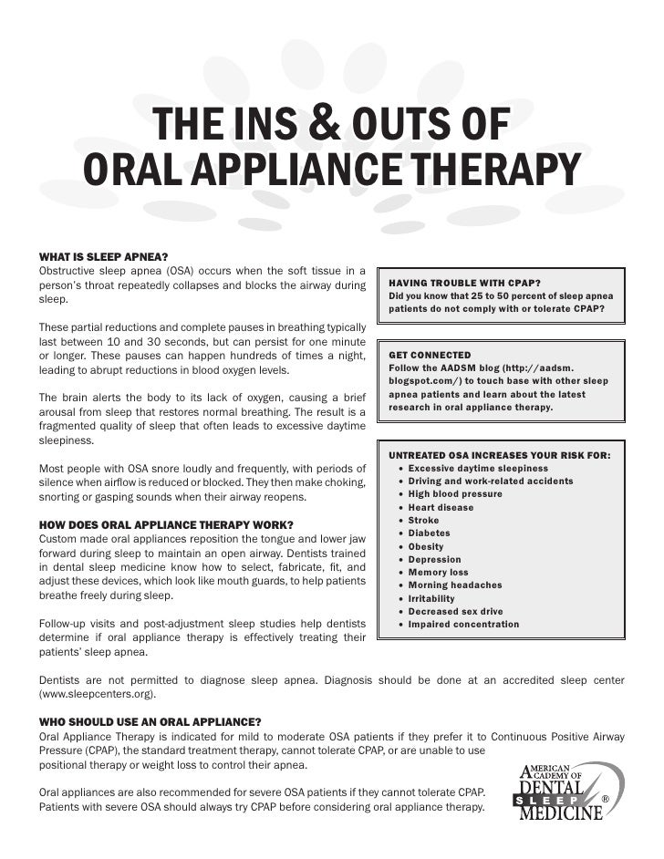 the ins & outs of         oral appliance therapyWhat is sleep apnea?Obstructive sleep apnea (OSA) occurs when the soft tis...