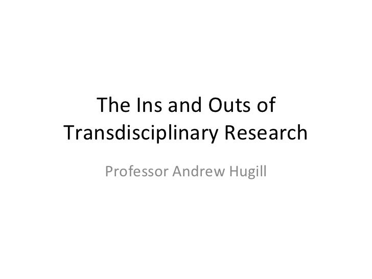 The Ins and Outs ofTransdisciplinary Research    Professor Andrew Hugill