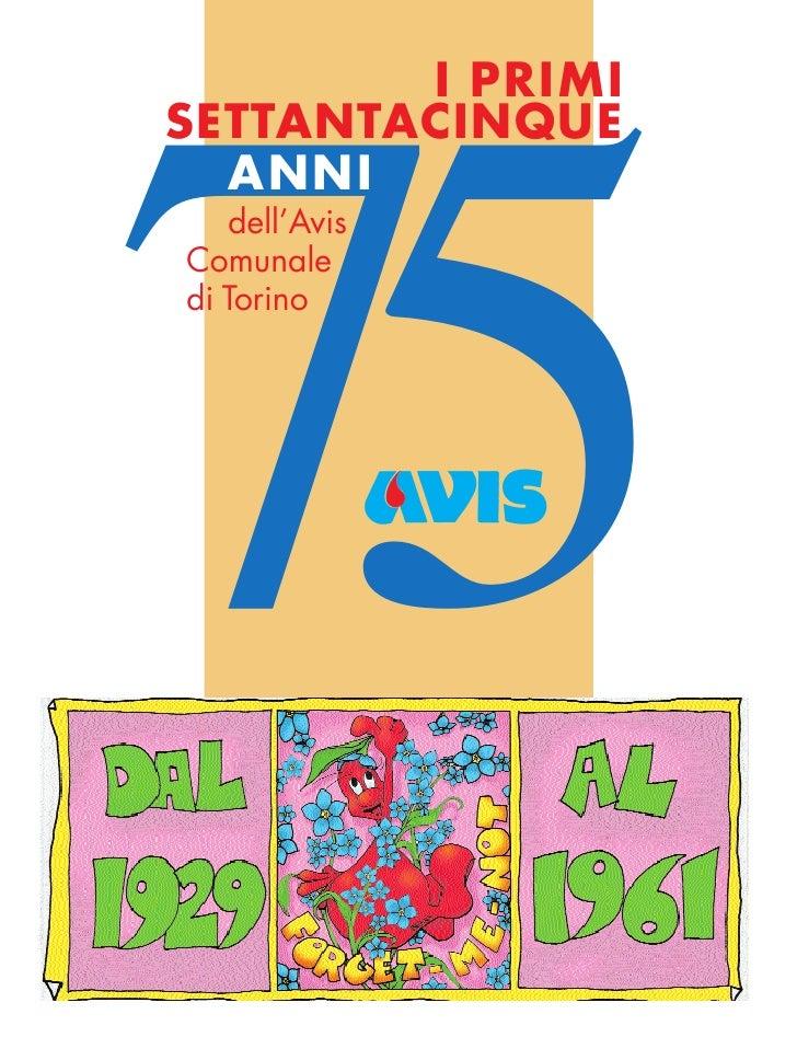 I PRIMI SETTANTACINQUE     75   ANNI    dell'Avis Comunale di Torino