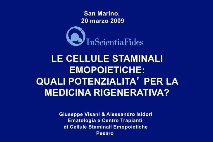 San Marino,            20 marzo 2009                                    !  LE CELLULE STAMINALI      EMOPOIETICHE:QUALI PO...
