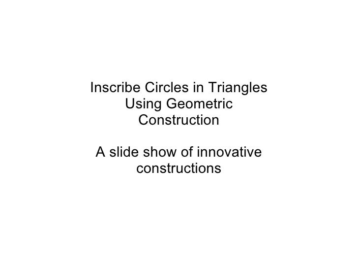 Inscribe Circles in Triangles using Geometric Construction