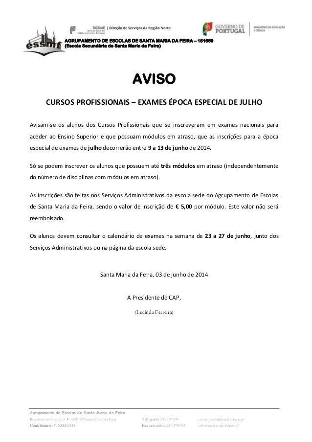 Agrupamento de Escolas de Santa Maria da Feira Rua António Sérgio, 15  4520-183 Santa Maria da Feira Telf. geral: 256 379...