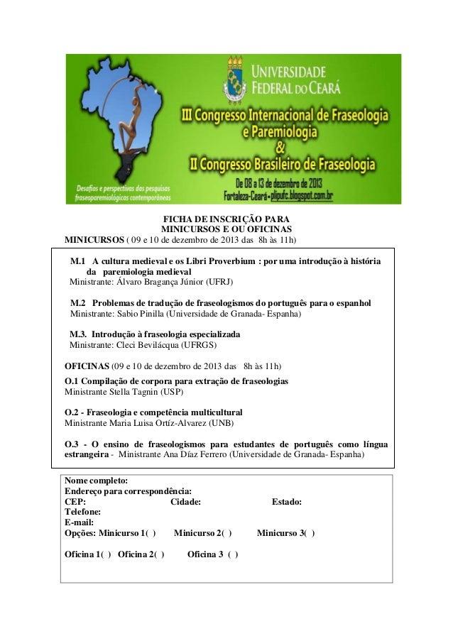 FICHA DE INSCRIÇÃO PARA MINICURSOS E OU OFICINAS MINICURSOS ( 09 e 10 de dezembro de 2013 das 8h às 11h) M.1 A cultura med...