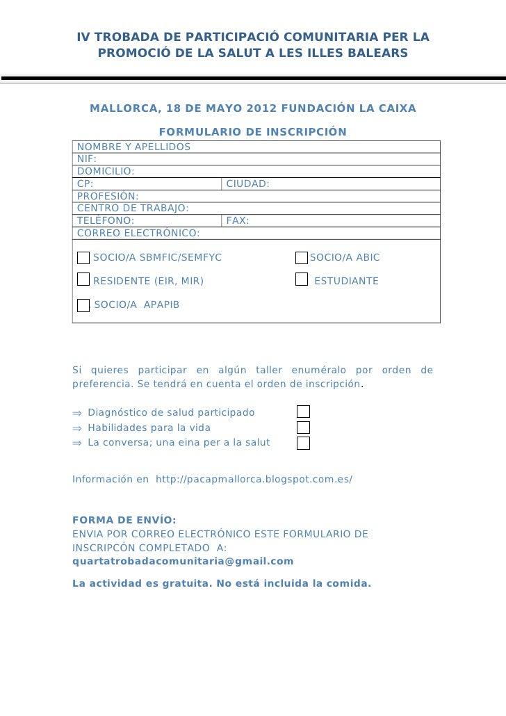IV TROBADA DE PARTICIPACIÓ COMUNITARIA PER LA   PROMOCIÓ DE LA SALUT A LES ILLES BALEARS   MALLORCA, 18 DE MAYO 2012 FUNDA...