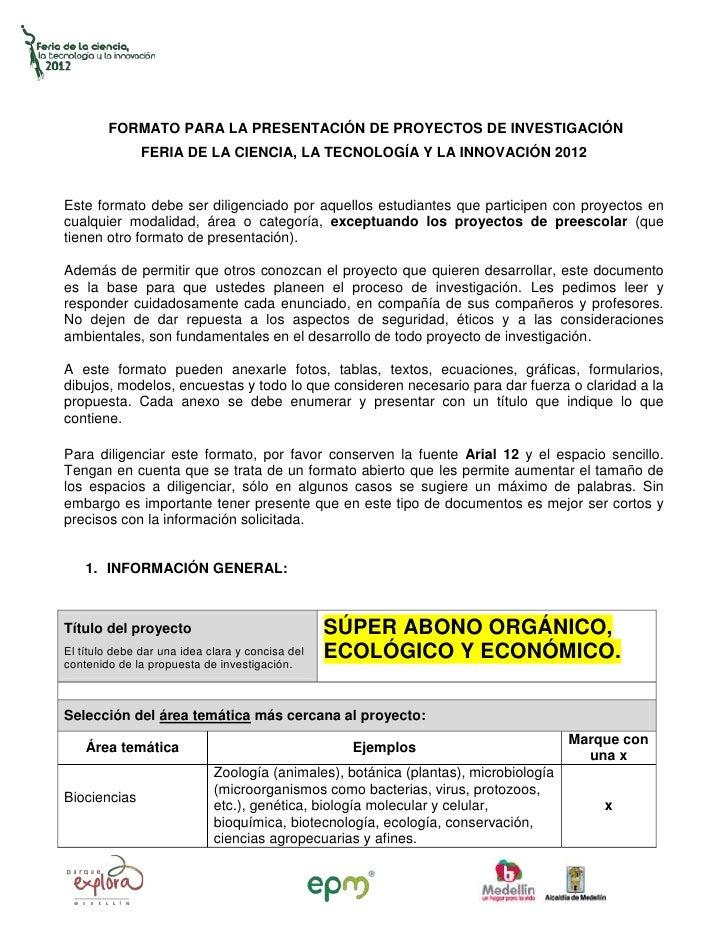 FORMATO PARA LA PRESENTACIÓN DE PROYECTOS DE INVESTIGACIÓN               FERIA DE LA CIENCIA, LA TECNOLOGÍA Y LA INNOVACIÓ...