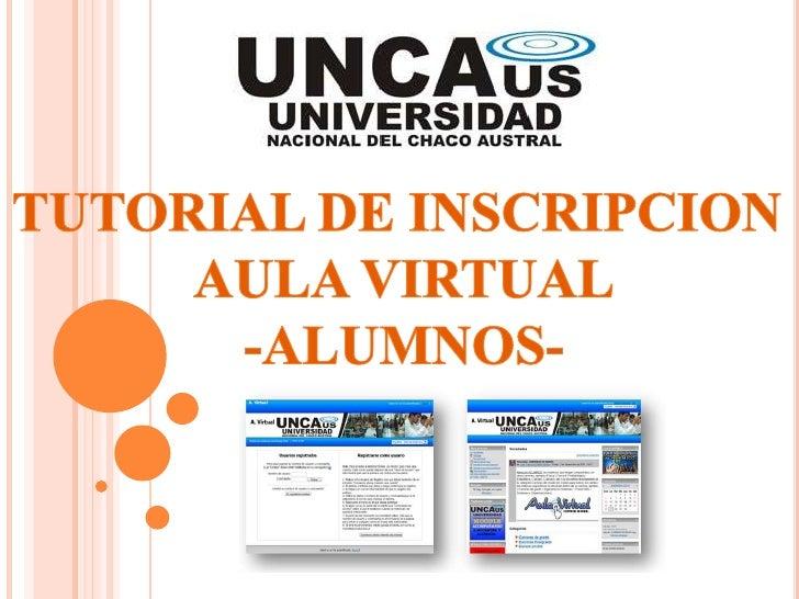 TUTORIAL DE INSCRIPCION <br />AULA VIRTUAL<br />-ALUMNOS-<br />