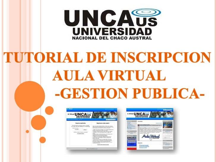 TUTORIAL DE INSCRIPCION <br />AULA VIRTUAL<br />           -GESTION PUBLICA-<br />
