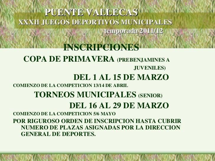 PUENTE VALLECAS XXXII JUEGOS DEPORTIVOS MUNICIPALES                     temporada 2011/12                 INSCRIPCIONES   ...
