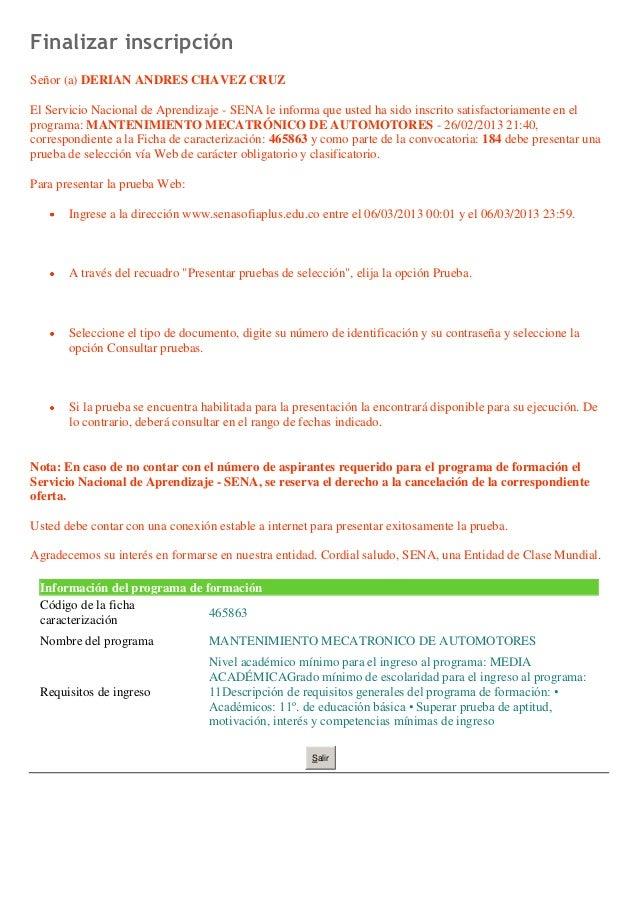 Finalizar inscripciónSeñor (a) DERIAN ANDRES CHAVEZ CRUZEl Servicio Nacional de Aprendizaje - SENA le informa que usted ha...