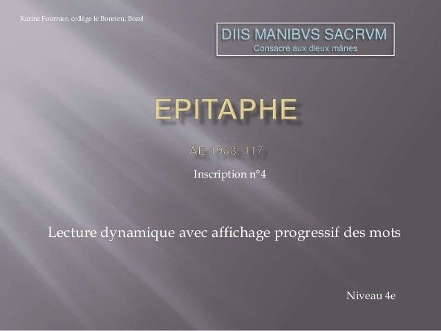 DIIS MANIBVS SACRVM  Consacré aux dieux mânes  Lecture dynamique avec affichage progressif des mots  Niveau 4e  Inscriptio...