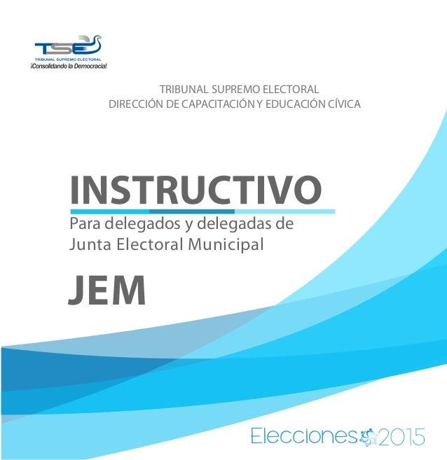 TRIBUNAL SUPREMO ELECTORAL DIRECCIÓN DE CAPACITACIÓN Y EDUCACIÓN CÍVICA Elecciones 0 52 1 Para delegados y delegadas de Ju...