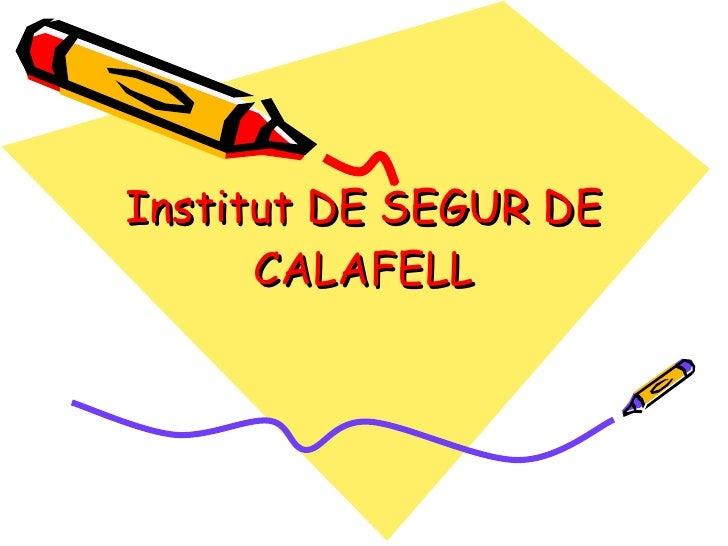 Ins De Segur De Calafell