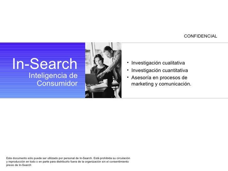 CONFIDENCIAL <ul><li>Investigación cualitativa </li></ul><ul><li>Investigación cuantitativa </li></ul><ul><li>Asesor ía en...