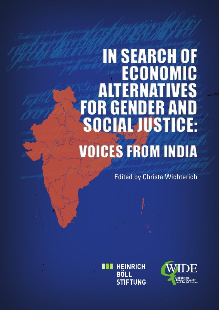 IN SEARCH OF       ECONOMIC   ALTERNATIVES FOR GENDER AND SOCIAL JUSTICE: VOICES FROM INDIA      Edited by Christa Wichter...