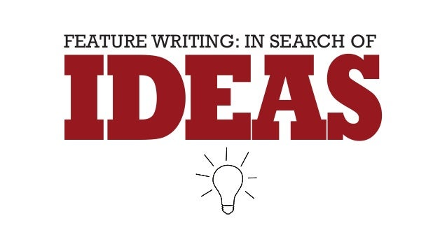 feature writing tips Search results for: tips on writing feature articles click here for more information.