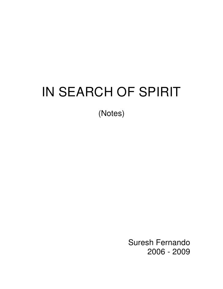 """IN SEARCH OF SPIRIT<br />(Notes)<br />Suresh Fernando<br />2006 - 2009<br /> TOC o """" 1-4""""  h z My Commitment To The Way of..."""