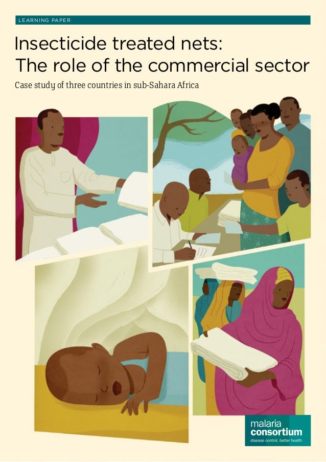 L EARN I N G PA P E R  Insecticide treated nets: The role of the commercial sector Case study of three countries in sub-Sa...