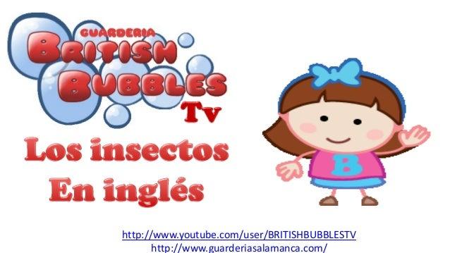 http://www.youtube.com/user/BRITISHBUBBLESTV http://www.guarderiasalamanca.com/