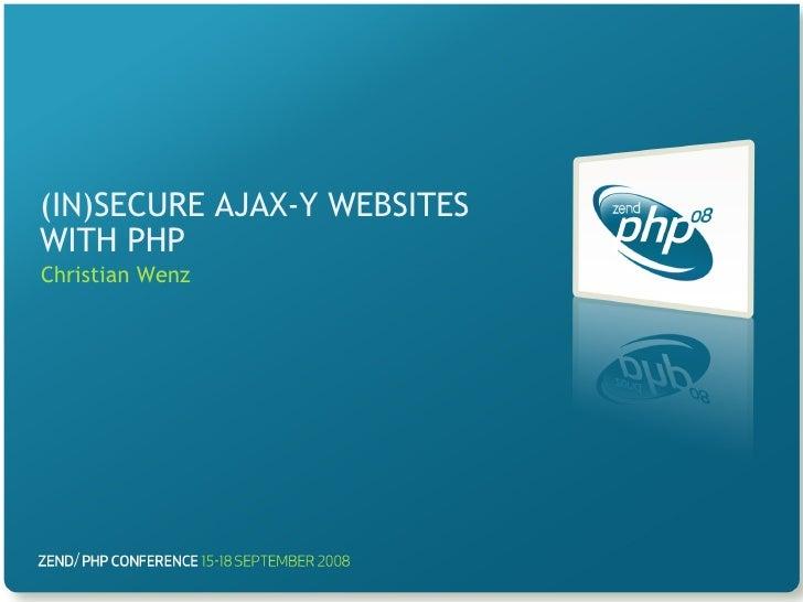 (In)Secure Ajax-Y Websites With PHP