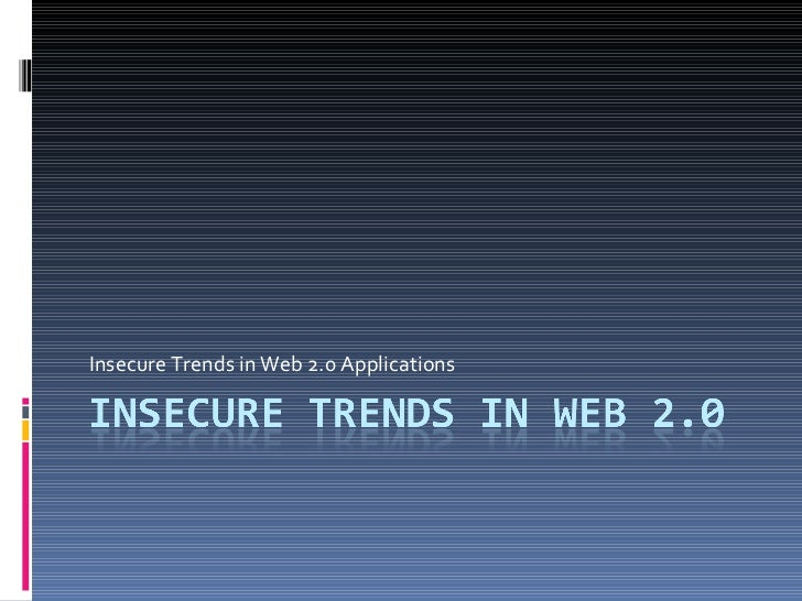Insecure Trends in Web 2.0 Applications