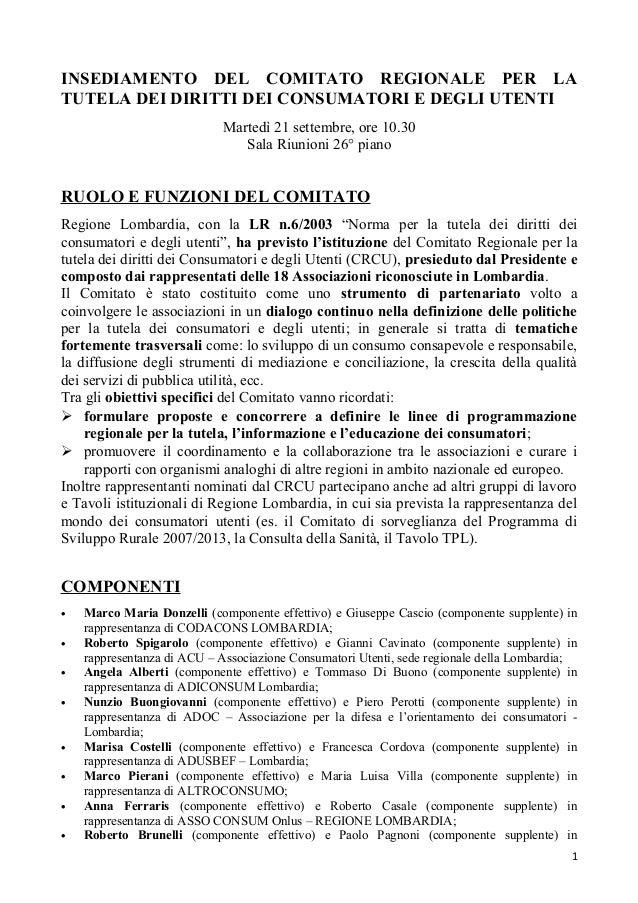 INSEDIAMENTO DEL COMITATO REGIONALE PER LATUTELA DEI DIRITTI DEI CONSUMATORI E DEGLI UTENTIMartedì 21 settembre, ore 10.30...