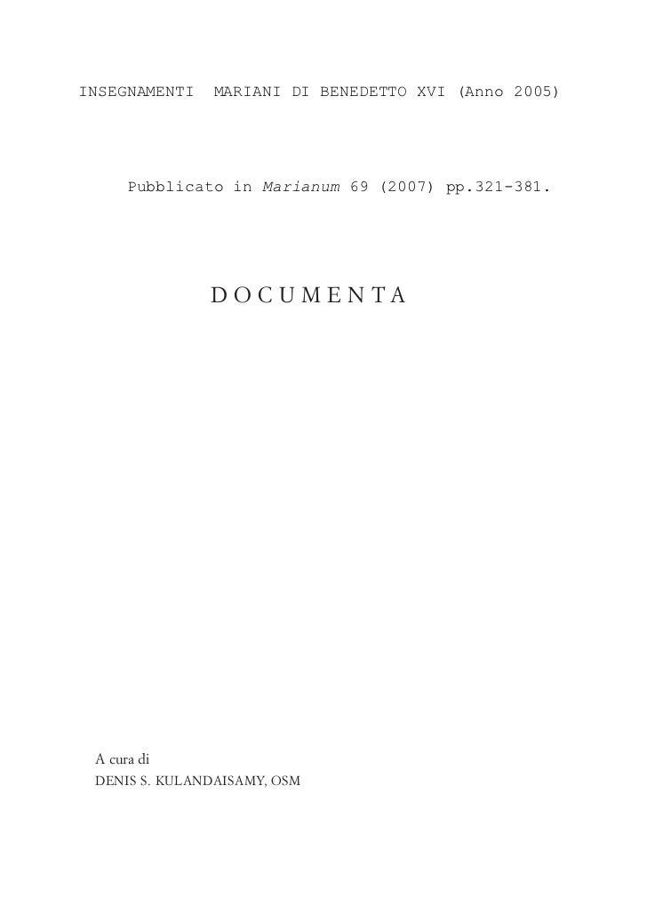 INSEGNAMENTI    MARIANI DI BENEDETTO XVI (Anno 2005)      Pubblicato in Marianum 69 (2007) pp.321 381.               DOCUM...