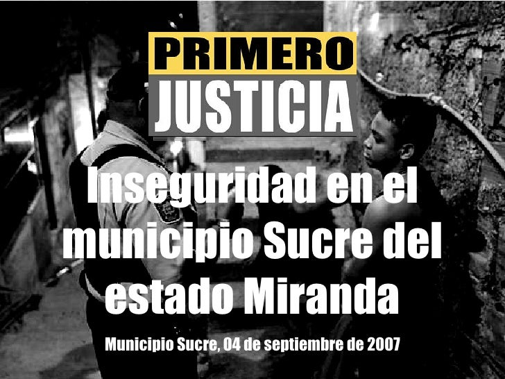 Inseguridad en el municipio Sucre del estado Miranda Municipio Sucre, 04 de septiembre de 2007