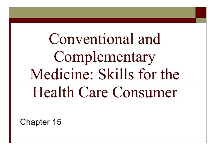 Chapter 15 Conventional and Complementary Medicine: Skills for the Health Care Consumer