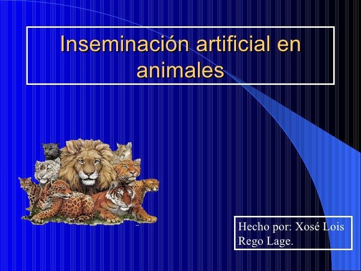 INSEMINACION ARTIFICIAL EN ANIMALES