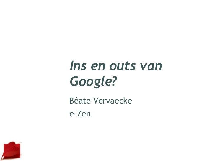 Ins en outs van google