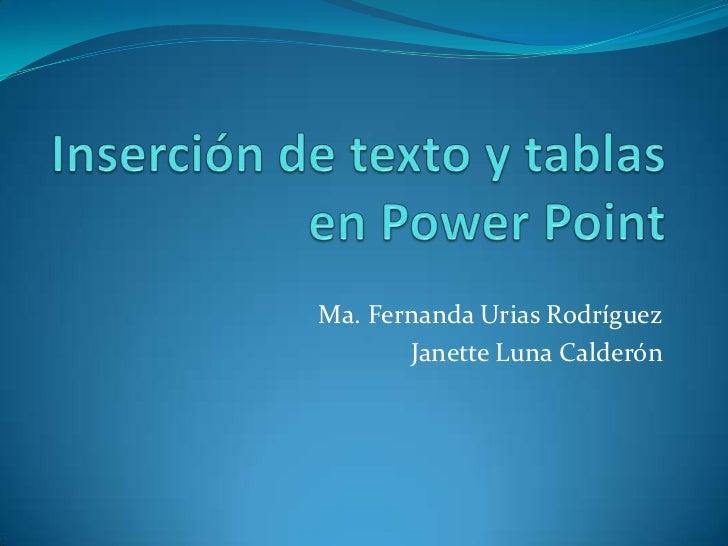 Ma. Fernanda Urias Rodríguez       Janette Luna Calderón