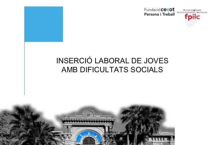 INSERCIÓ LABORAL DE JOVES AMB DIFICULTATS SOCIALS