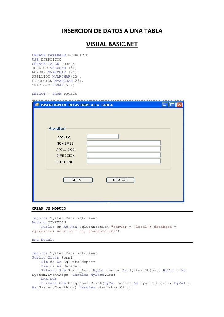 INSERCION DE DATOS A UNA TABLA<br />VISUAL BASIC.NET<br />CREATE DATABASE EJERCICIO<br />USE EJERCICIO<br />CREATE TABLE P...
