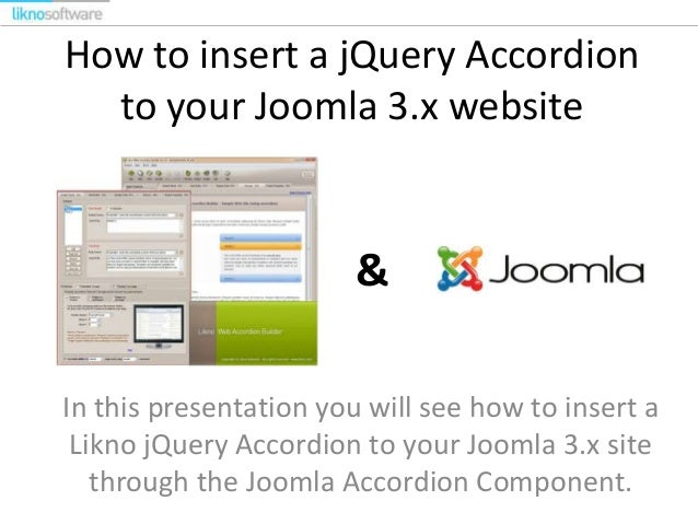 How to insert a jQuery Accordion to your Joomla 3.x website  & In this presentation you will see how to insert a Likno jQu...
