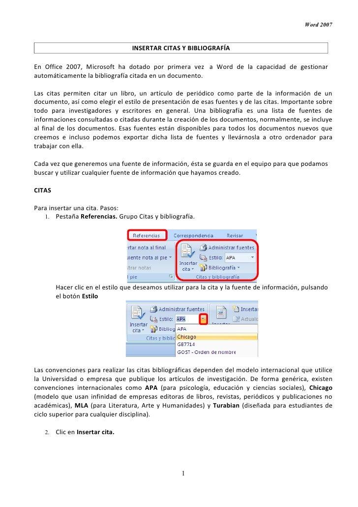 Word 2007                                  INSERTAR CITAS Y BIBLIOGRAFÍAEn Office 2007, Microsoft ha dotado por primera ve...