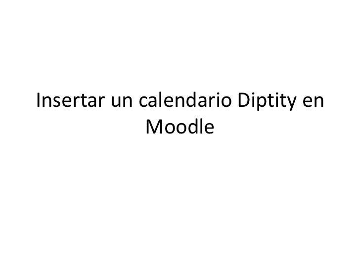Insertar un calendario Diptity en             Moodle