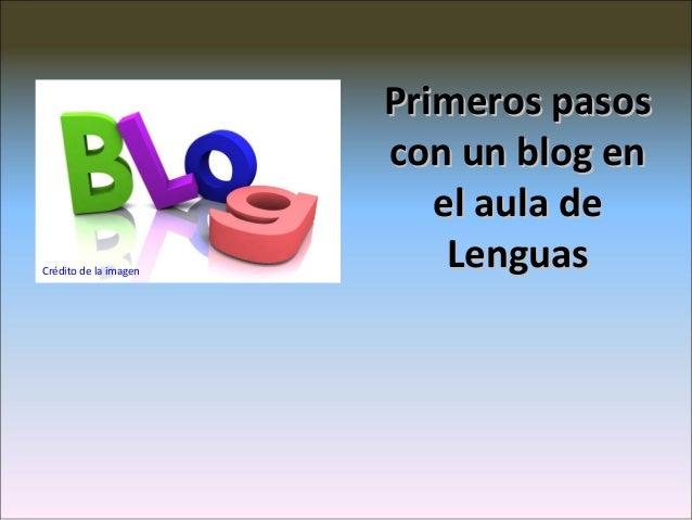 Crédito de la imagen  Primeros pasos con un blog en el aula de Lenguas