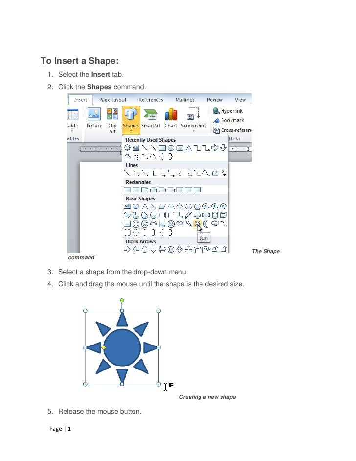 To Insert a Shape: 1. Select the Insert tab. 2. Click the Shapes command.                                                 ...
