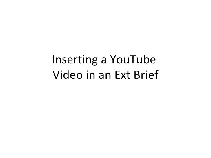 Inserting a YouTube  Video in an Ext Brief