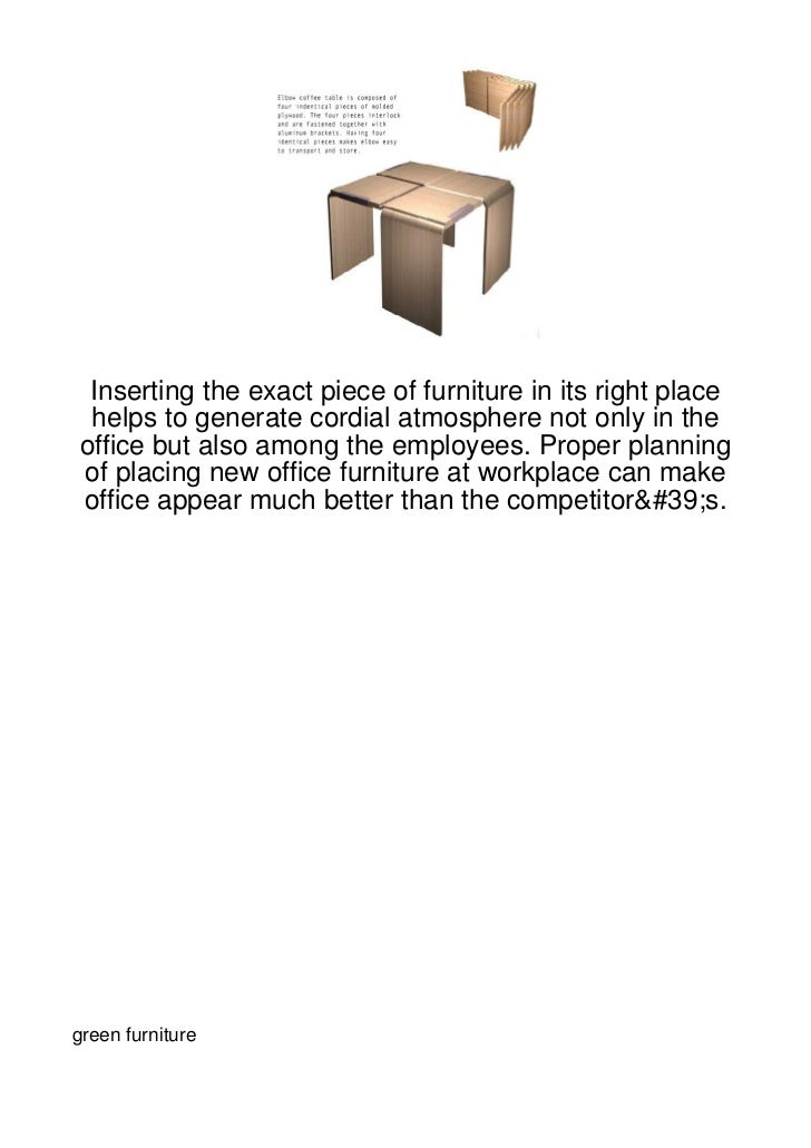 Inserting the exact piece of furniture in its right place helps to generate cordial atmosphere not only in theoffice but a...