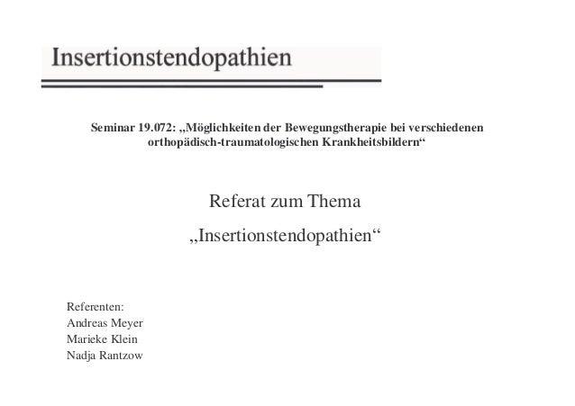 """Referat zum Thema """"Insertionstendopathien"""" Referenten: Andreas Meyer Marieke Klein Nadja Rantzow Seminar 19.072: """"Möglichk..."""