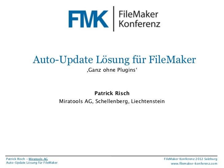 FileMaker Konferenz2010                 Auto-Update Lösung für FileMaker                                              ,Gan...