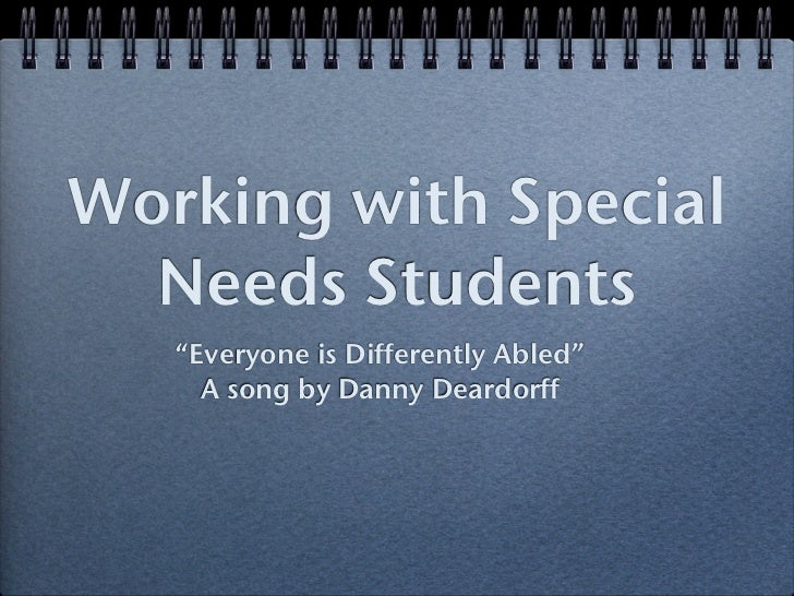 "Working with Special  Needs Students   ""Everyone is Differently Abled""     A song by Danny Deardorff"