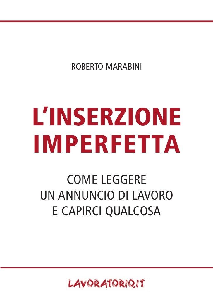 ROBERTO MARABINIL'INSERZIONEIMPERFETTA     COME LEGGEREUN ANNUNCIO DI LAVORO  E CAPIRCI QUALCOSA