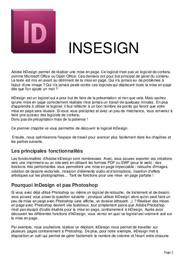 Page 1 INSESIGN Adobe InDesign permet de réaliser une mise en page. Ce logiciel n'est pas un logiciel de contenu comme Mic...