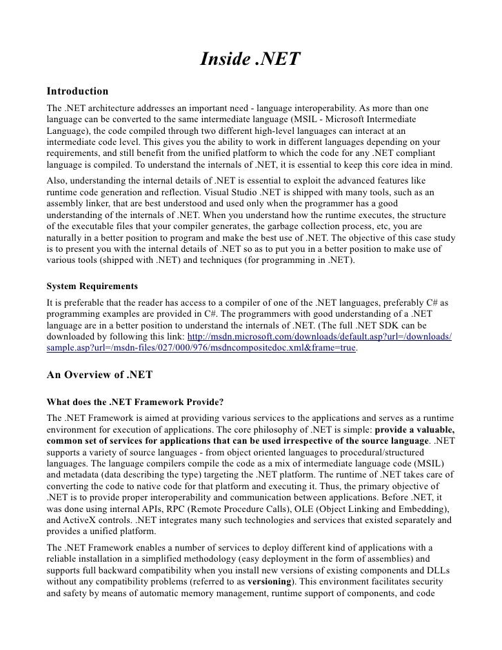 Inside .NET Introduction The .NET architecture addresses an important need - language interoperability. As more than one l...
