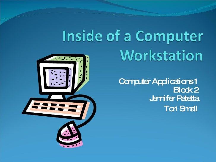 Computer Applications 1 Block 2 Jennifer Patetta Tori Small